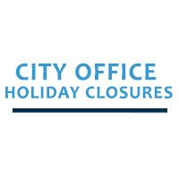 City office holiday closeres
